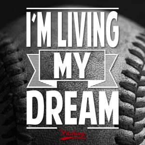 Baseball Motivation, Baseball Quote, Living The Dream