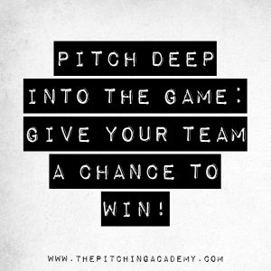 Baseball Quote, Baseball Motivation, Sport quote, Pitch Deep into the Game